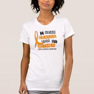 Leukemia I Wear Orange For My Mother 37 Tee Shirt
