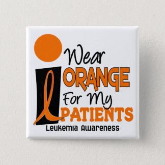 Leukemia I WEAR ORANGE FOR MY PATIENTS 9 15 Cm Square Badge