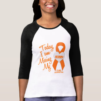 Leukemia Missing My Mommy 1 T-Shirt