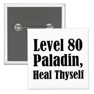 Level 80 Paladin Heal Thyself Pinback Buttons