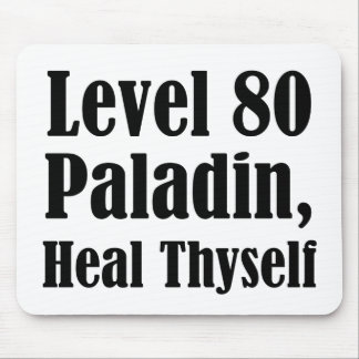 Level 80 Paladin, Heal Thyself Mousepads