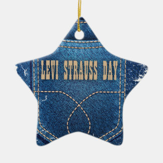 Levi Strauss Day - Appreciation Day Ceramic Ornament
