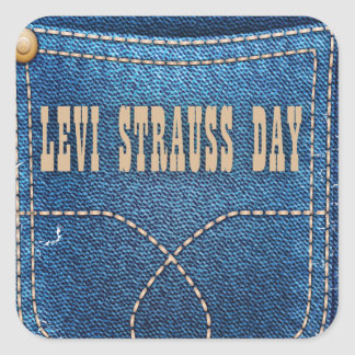 Levi Strauss Day - Appreciation Day Square Sticker