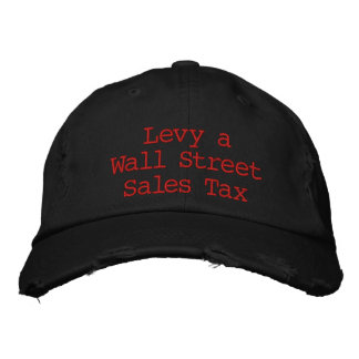 Levy a Wall Street Sales Tax Embroidered Hats