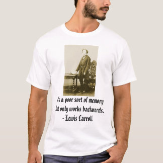 Lewis_Carroll, It's a poor sort of memory that ... T-Shirt