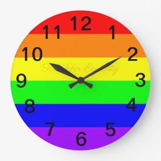 LGBT Gay Pride Rainbow Flag! Time For Equality! Large Clock