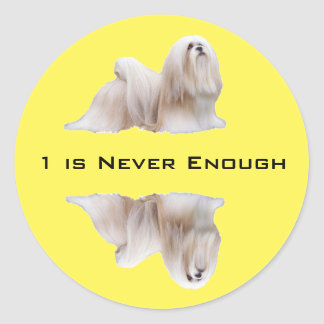 Lhasa Apso 1 is never enough Classic Round Sticker