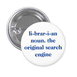 li-brar-i-an noun. the original search engine 3 cm round badge