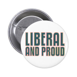 Liberal and Proud 6 Cm Round Badge