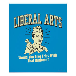 Liberal Arts: Like Fries With Diploma Posters