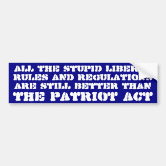 Liberal rules and regulations better than patriot car bumper sticker