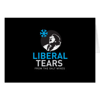 Liberal Tears Funny  MAGA Greeting Card Editable