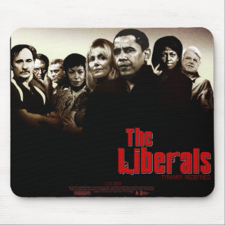 Liberals and Tyranny Mouse Pad