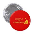Liberals=Communists 3 Cm Round Badge