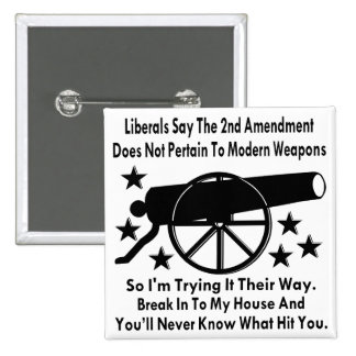 Liberals Say The 2nd Amendment Does Not Apply 15 Cm Square Badge