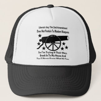 Liberals Say The 2nd Amendment Does Not Apply Trucker Hat