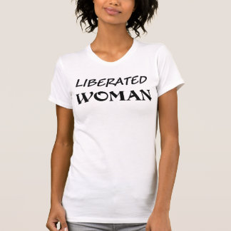 Liberated Woman t-shirt