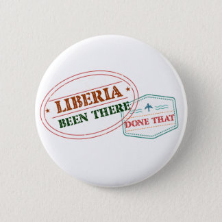 Liberia Been There Done That 6 Cm Round Badge