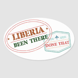 Liberia Been There Done That Oval Sticker