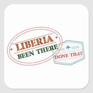 Liberia Been There Done That Square Sticker