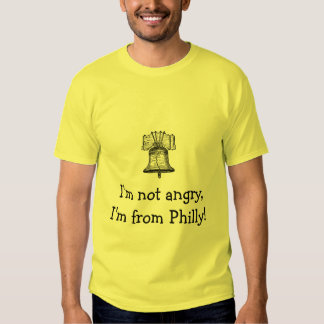 liberty-bell-3, I'm not angry,I'm from Philly! T-shirt