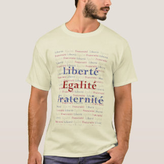 Liberty Equality Fraternity French Patriot T-Shirt