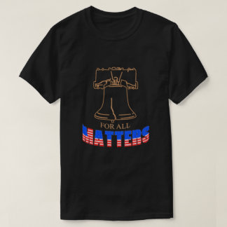 Liberty for All Matters T-Shirt