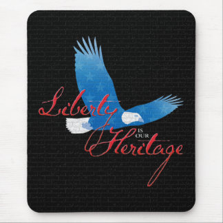 Liberty is our Heritage Mouse Pad