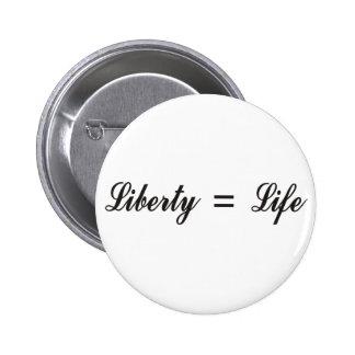 Liberty = Life 6 Cm Round Badge