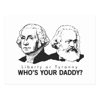 Liberty or Tyranny Who's Your Daddy? Postcard