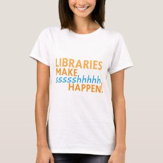 librariaes... make ssssshhhh happen! T-Shirt