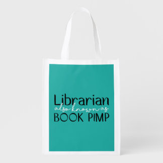 Librarian Also Known As Book Pimp Reusable Grocery Bag