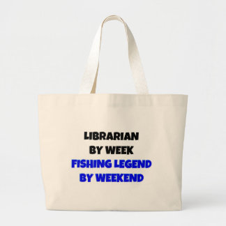 Librarian by Week Fishing Legend By Weekend Large Tote Bag