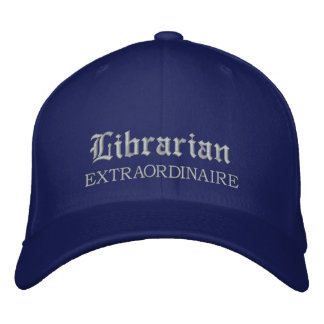 Librarian Extraordinaire embroidered Cap
