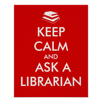 Librarian Gifts Keep Calm Ask a Librarian Custom Poster