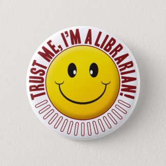 Librarian Trust Smiley 6 Cm Round Badge