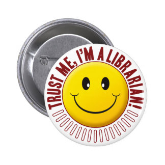Librarian Trust Smiley 6 Cm Round Badge