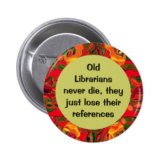 Librarians funny pin