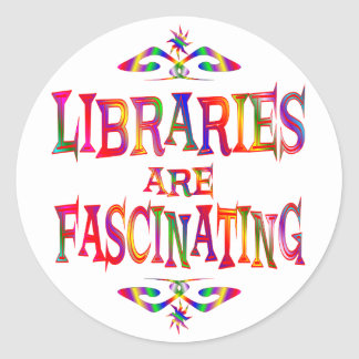 Libraries are Fascinating Round Stickers