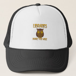 Libraries Make You Wise Trucker Hat