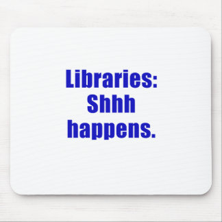 Libraries Shhh Happens Mouse Pad