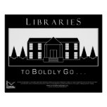 Libraries, to boldly go poster