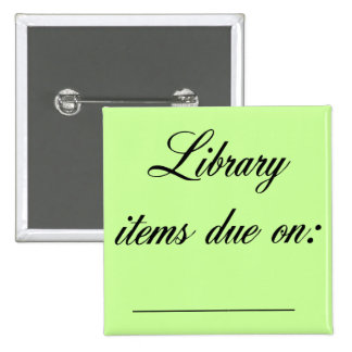 Library Due Date Reminder 15 Cm Square Badge