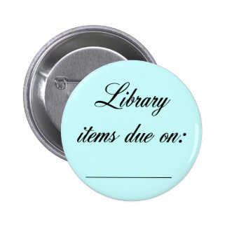 Library Due Date Reminder 6 Cm Round Badge