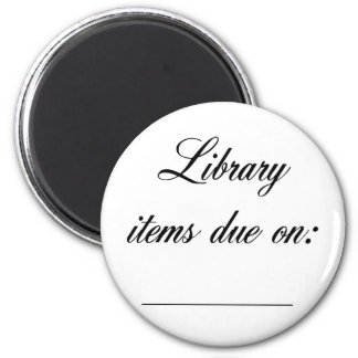 Library Due Date Reminder 6 Cm Round Magnet