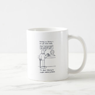 Library  Humor, male customer's medical problems. Coffee Mug