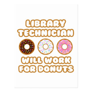 Library Technician .. Will Work For Donuts Postcard