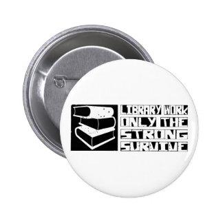 Library Work Survive 6 Cm Round Badge