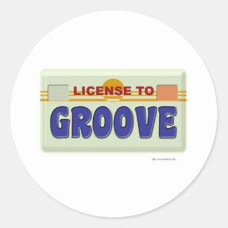 License To Groove Round Sticker
