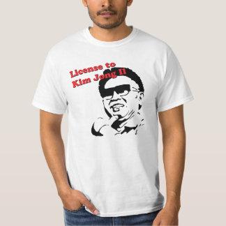 License to Kim Jong iL T-Shirt